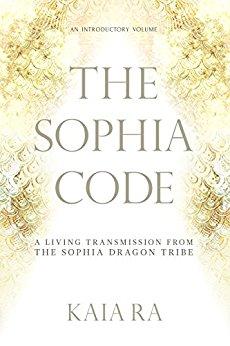 The Sophia Code - Kaia Ra